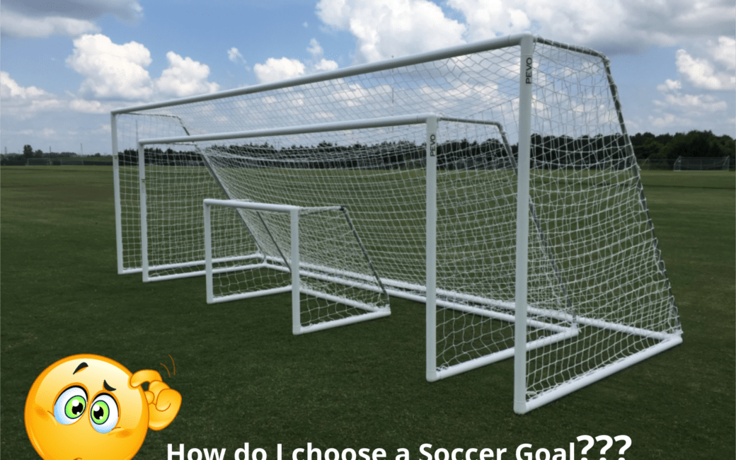 How Do I Choose a Soccer Goal
